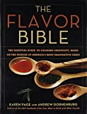 The Flavor Bible: The Essential Guide to Culinary Creativity, Based on the Wisdom of America's Most Imaginative Chefs (LITTLE, BROWN A)