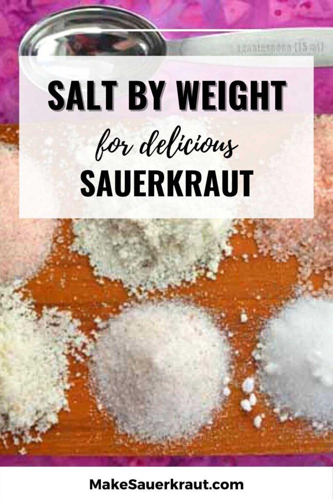 Salt by Weight for Delicious Sauerkraut