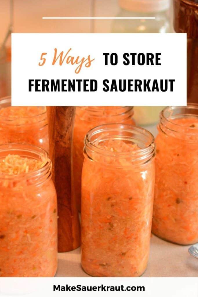 5 Ways to Store Fermented Sauerkraut
