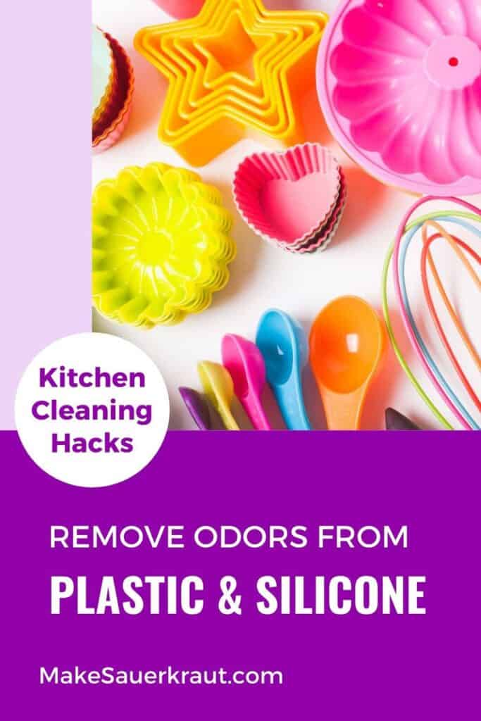Kitchen Cleaning Hacks: Remove Odors from Plastic and Silicone