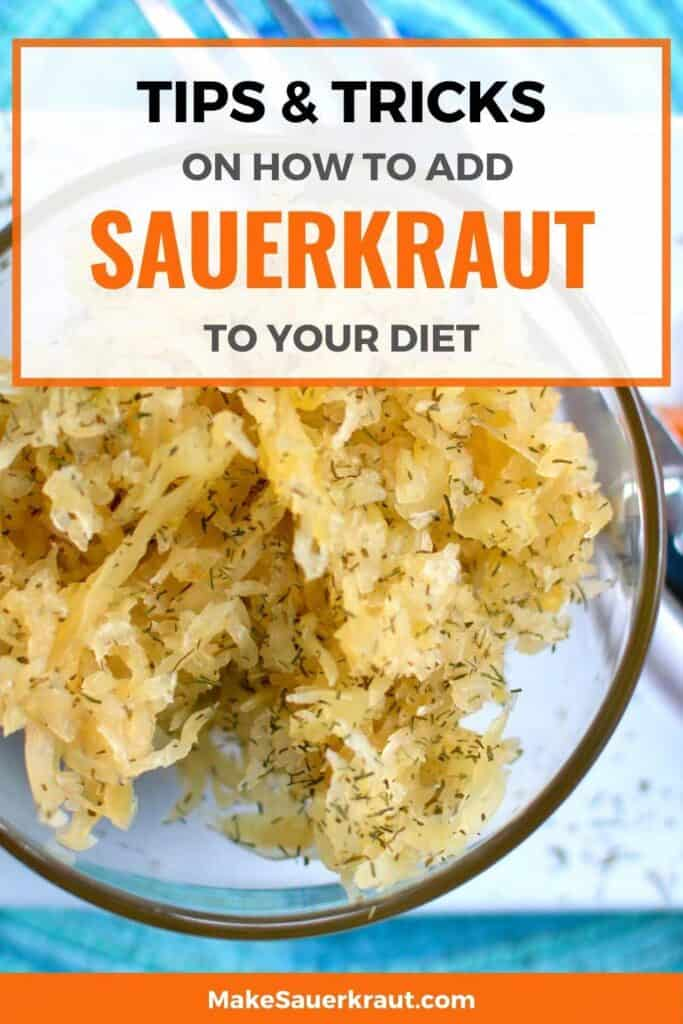 Tips and tricks on how to add sauerkraut to your diet, showing a bowl of sauerkraut